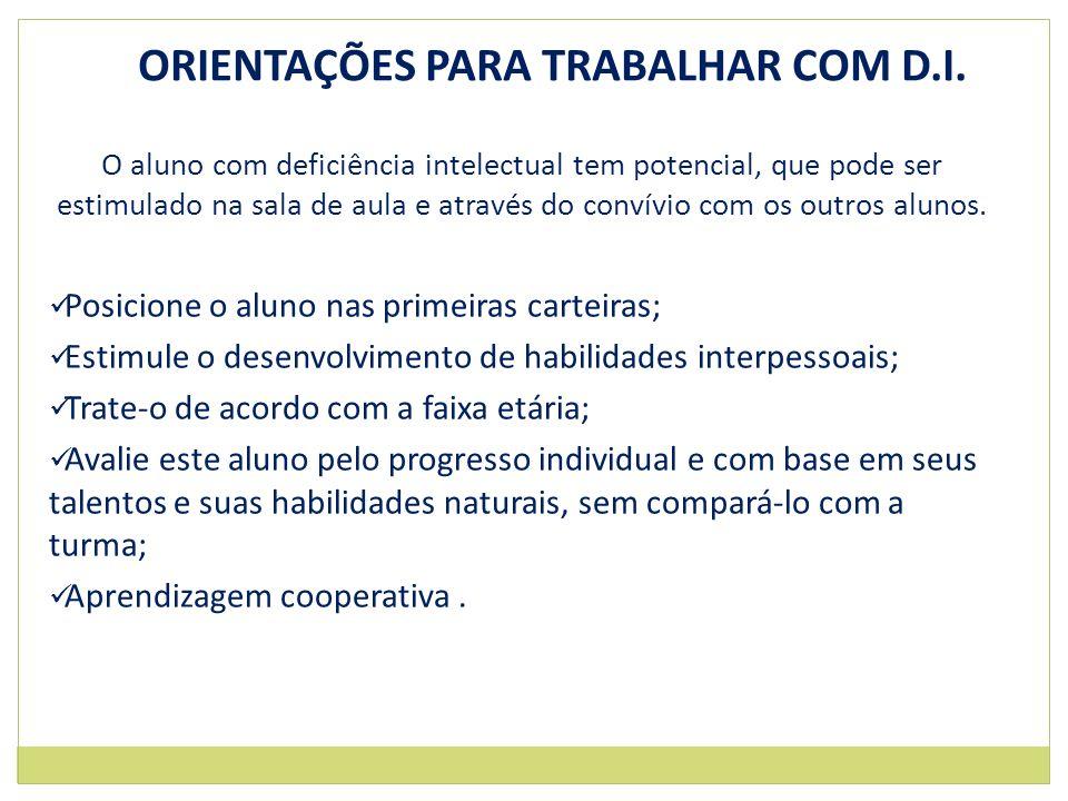 ORIENTAÇÕES PARA TRABALHAR COM D.I.