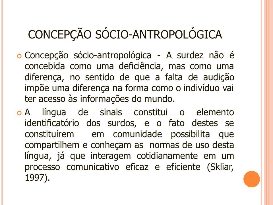 CONCEPÇÃO SÓCIO-ANTROPOLÓGICA