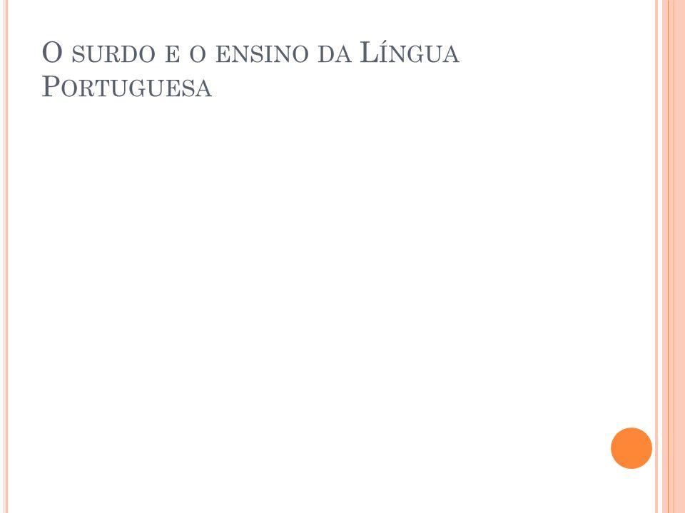 O surdo e o ensino da Língua Portuguesa