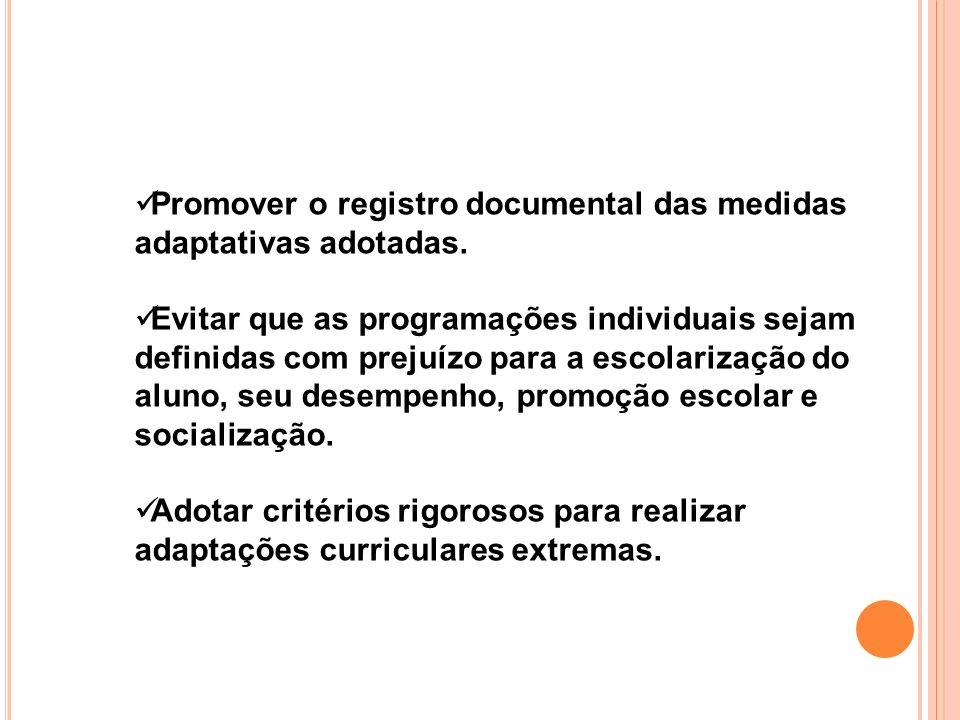 Promover o registro documental das medidas adaptativas adotadas.