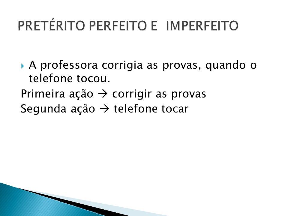PRETÉRITO PERFEITO E IMPERFEITO