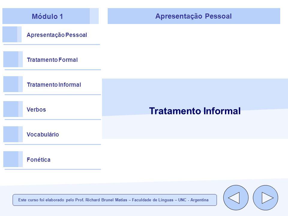 Tratamento Informal Módulo 1 Apresentação Pessoal Apresentação Pessoal