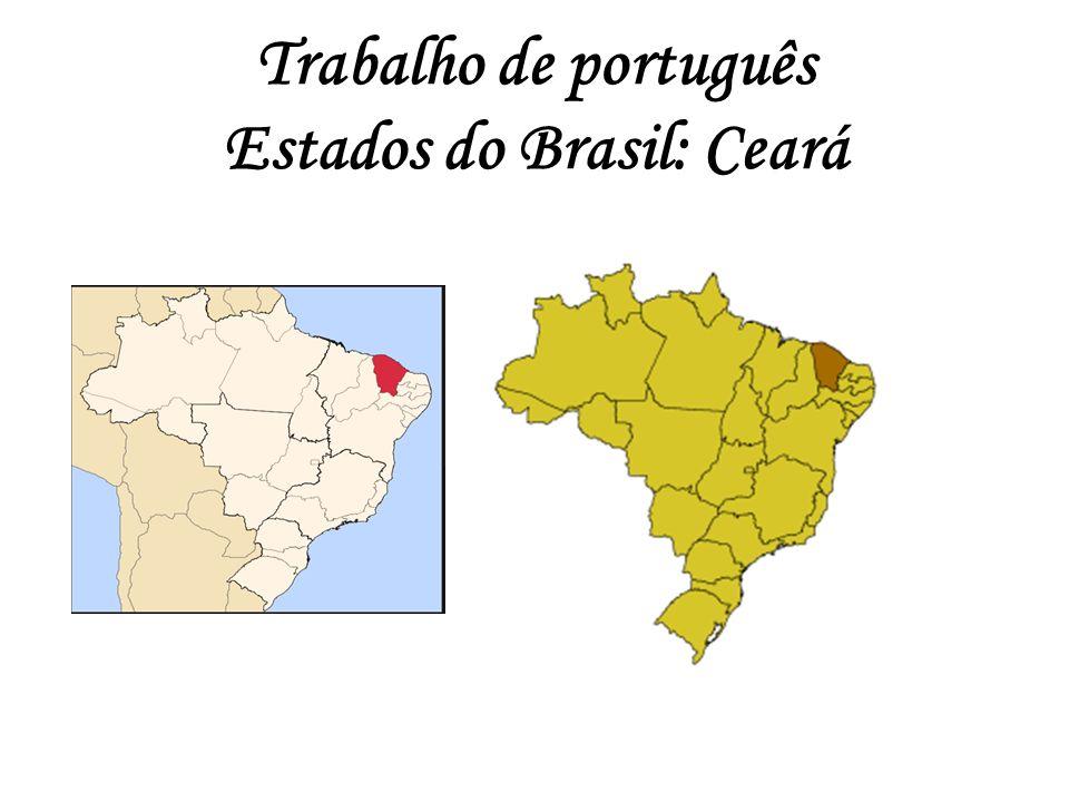 Trabalho de português Estados do Brasil: Ceará