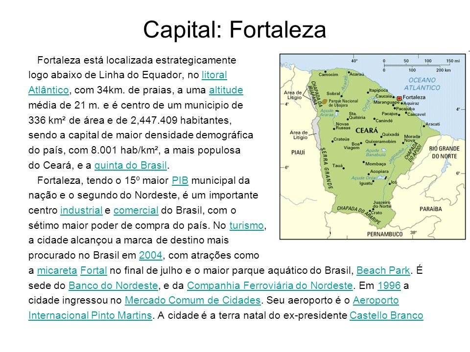 Capital: Fortaleza Fortaleza está localizada estrategicamente
