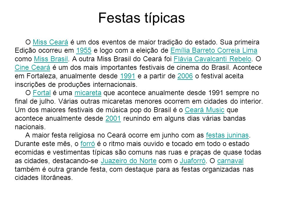 Festas típicas O Miss Ceará é um dos eventos de maior tradição do estado. Sua primeira.