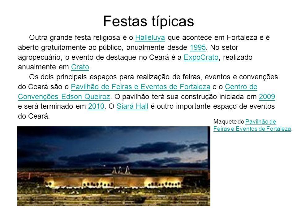 Festas típicas Outra grande festa religiosa é o Halleluya que acontece em Fortaleza e é.