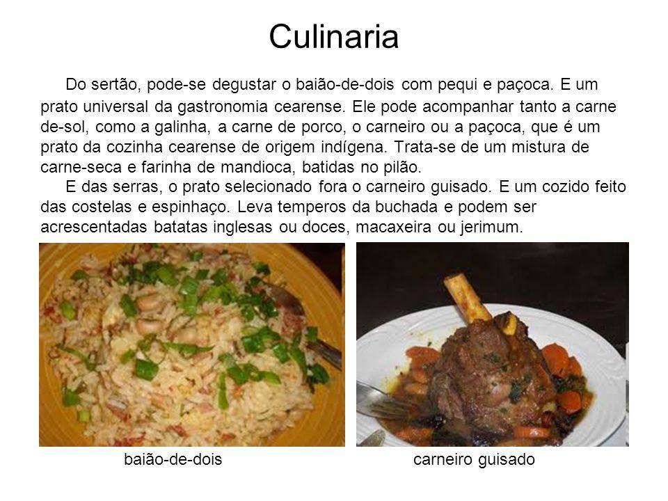 Culinaria Do sertão, pode-se degustar o baião-de-dois com pequi e paçoca. E um.