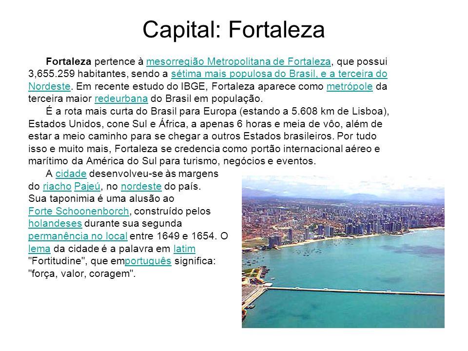 Capital: Fortaleza Fortaleza pertence à mesorregião Metropolitana de Fortaleza, que possui.