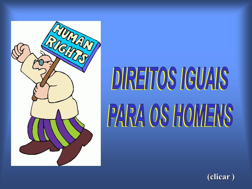 DIREITOS IGUAIS PARA OS HOMENS
