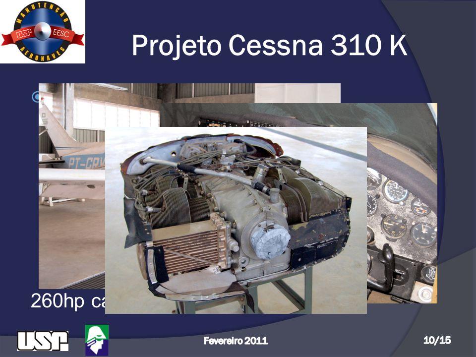 Projeto Cessna 310 K Configuração: - 06 assentos - Comprimento: 9,7 m
