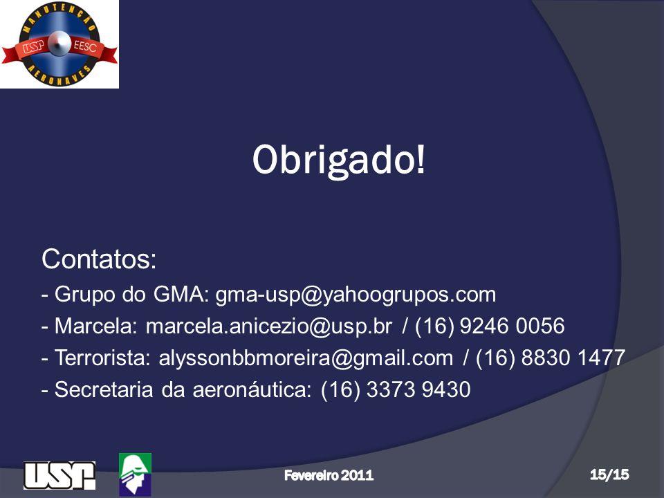 Obrigado! Contatos: - Grupo do GMA: gma-usp@yahoogrupos.com