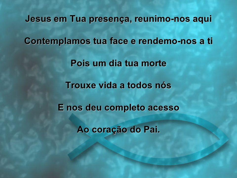Jesus em Tua presença, reunimo-nos aqui
