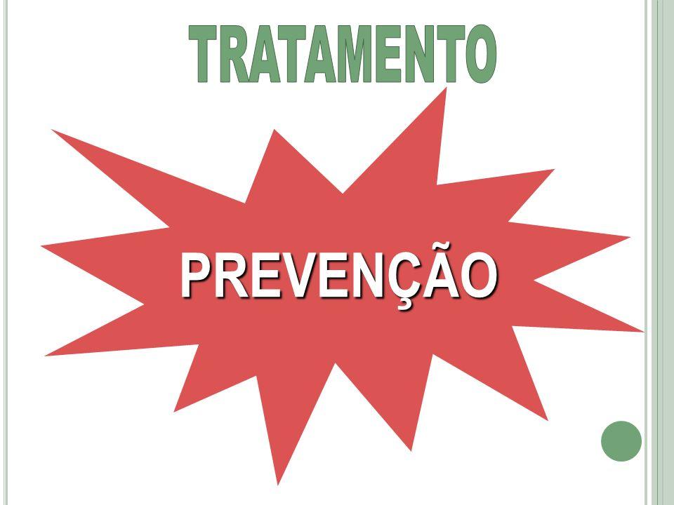 TRATAMENTO PREVENÇÃO NÃO EXISTE!