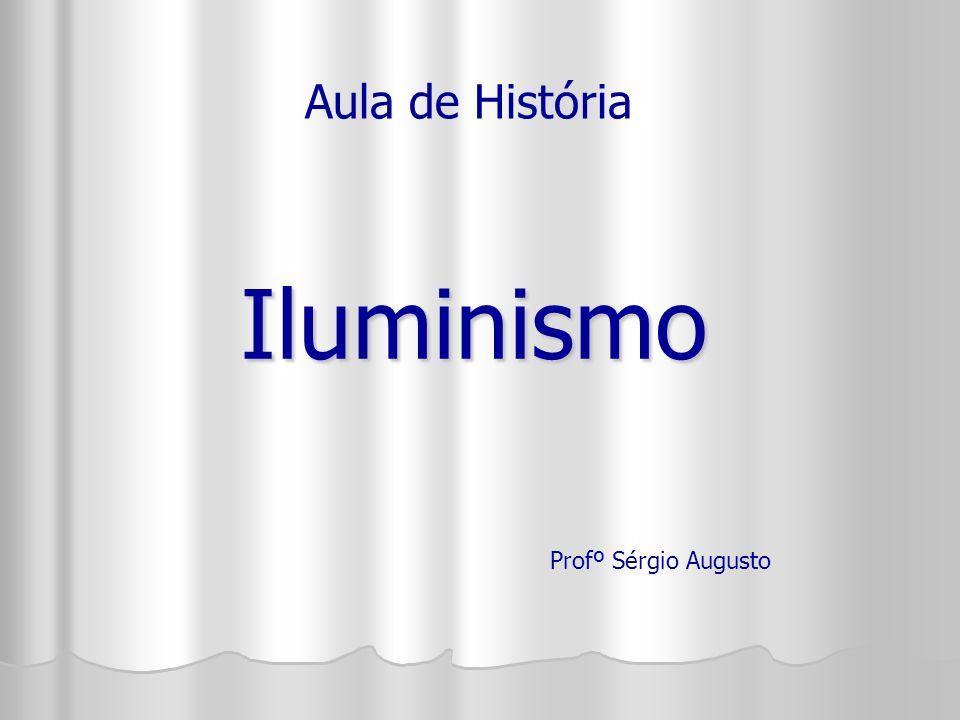 Aula de História Iluminismo Profº Sérgio Augusto