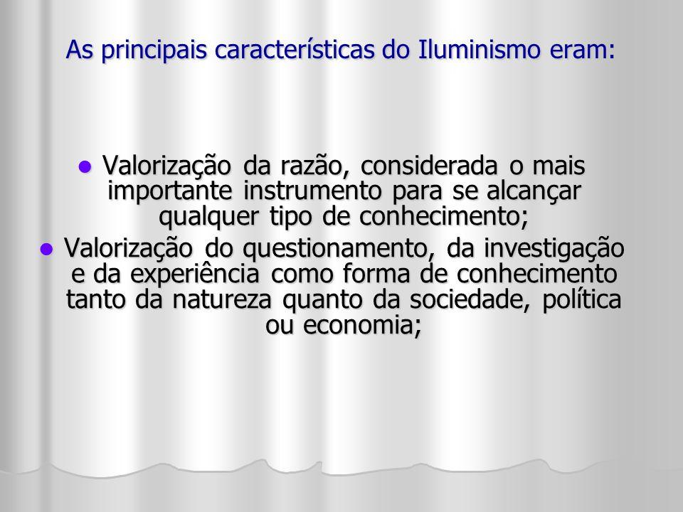 As principais características do Iluminismo eram: