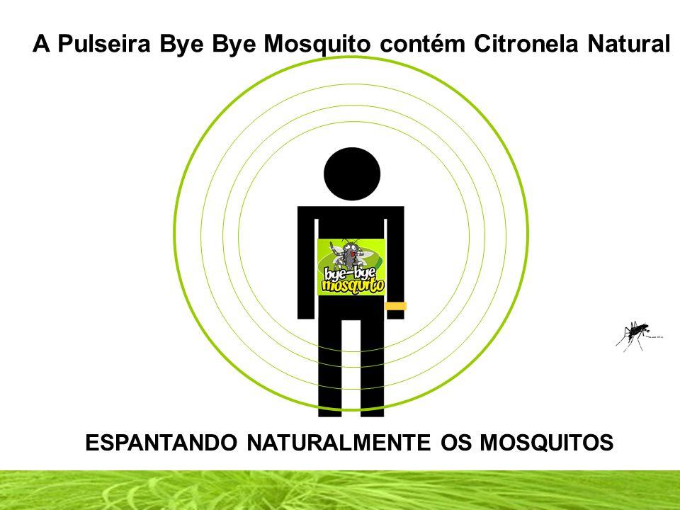 A Pulseira Bye Bye Mosquito contém Citronela Natural