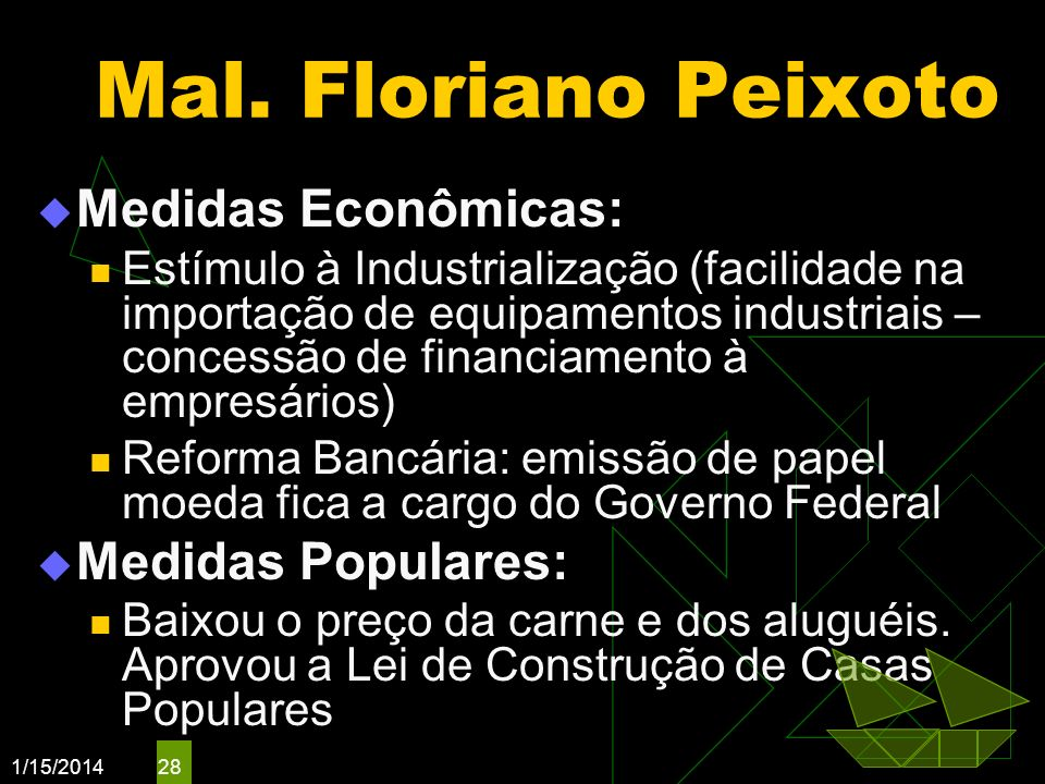 Mal. Floriano Peixoto Medidas Econômicas: Medidas Populares: