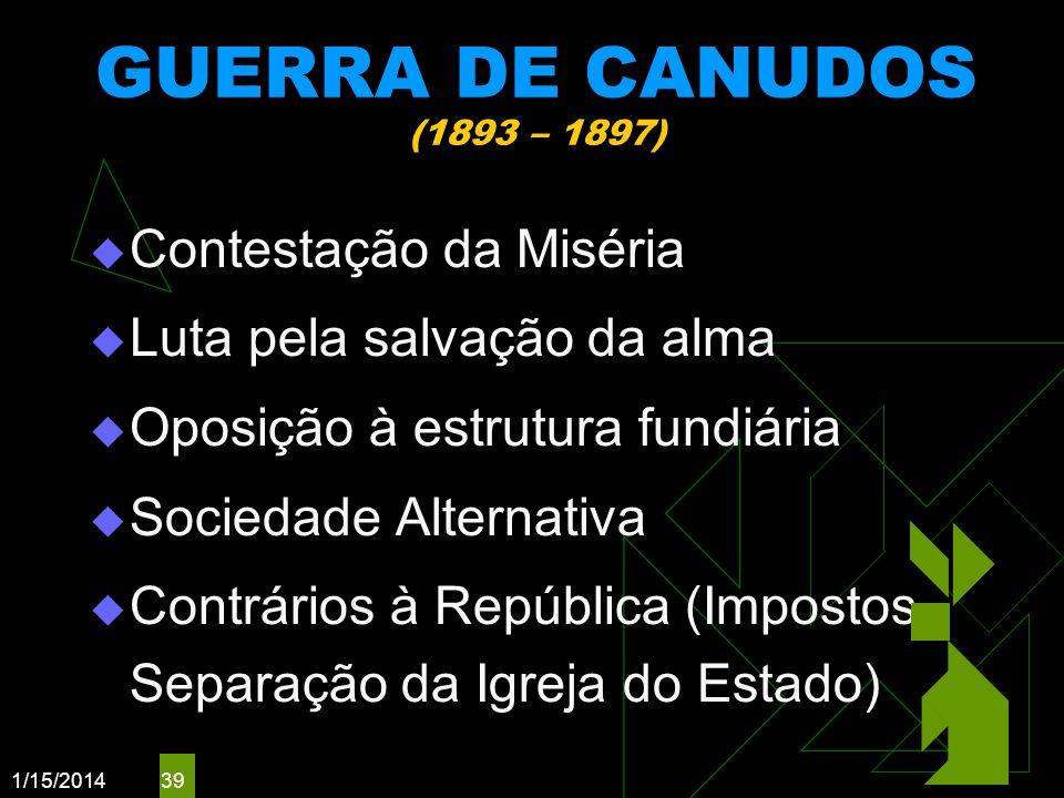 GUERRA DE CANUDOS (1893 – 1897) Contestação da Miséria