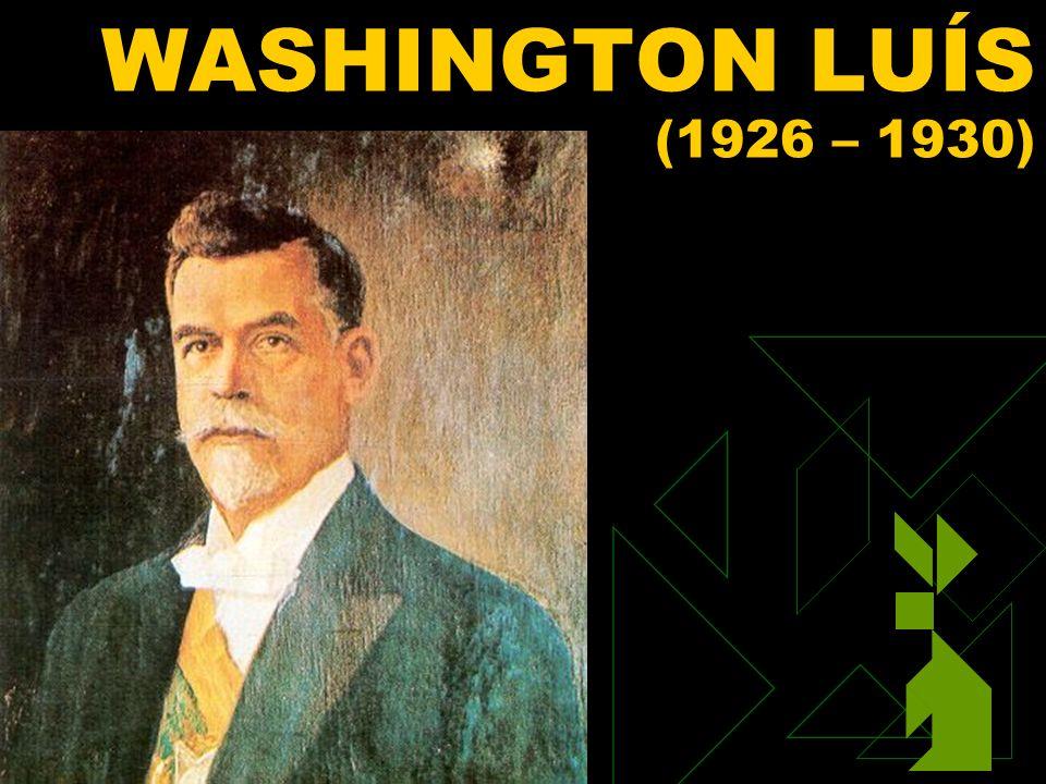 WASHINGTON LUÍS (1926 – 1930) Clique para adicionar texto 3/25/2017