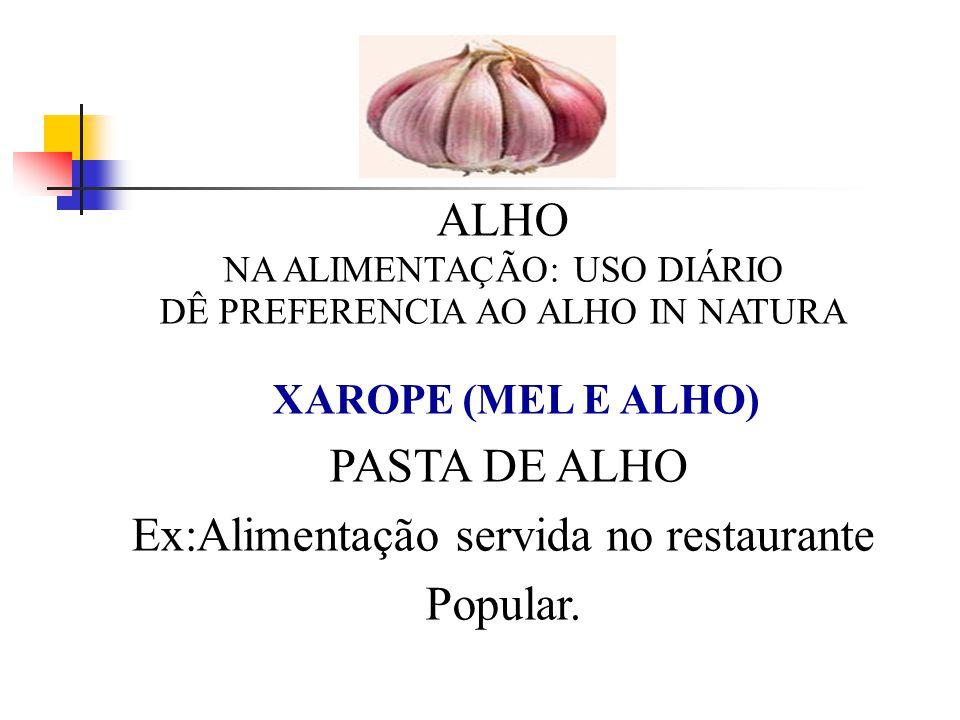 Ex:Alimentação servida no restaurante Popular.