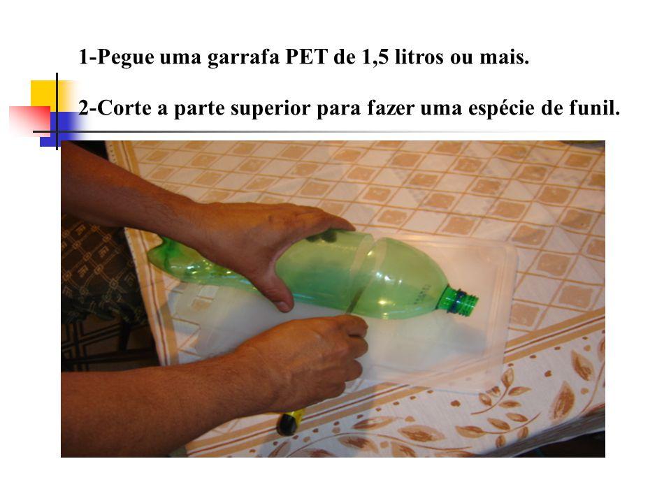 1-Pegue uma garrafa PET de 1,5 litros ou mais.
