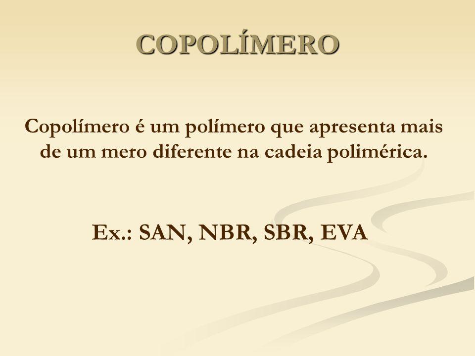 COPOLÍMERO Ex.: SAN, NBR, SBR, EVA
