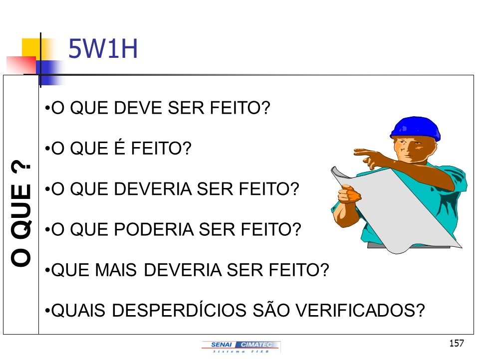 5W1H O QUE O QUE DEVE SER FEITO O QUE É FEITO