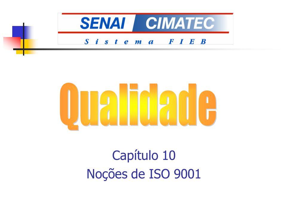 Qualidade Capítulo 10 Noções de ISO 9001