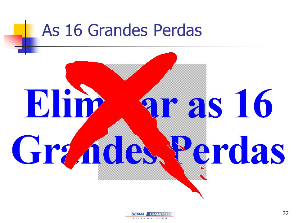 As 16 Grandes Perdas