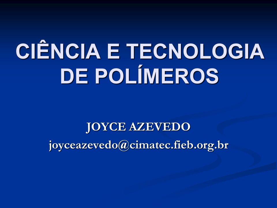 CIÊNCIA E TECNOLOGIA DE POLÍMEROS