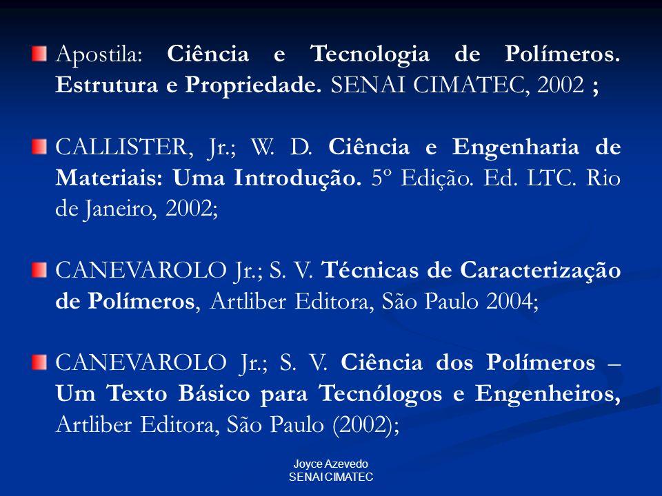 Apostila: Ciência e Tecnologia de Polímeros. Estrutura e Propriedade