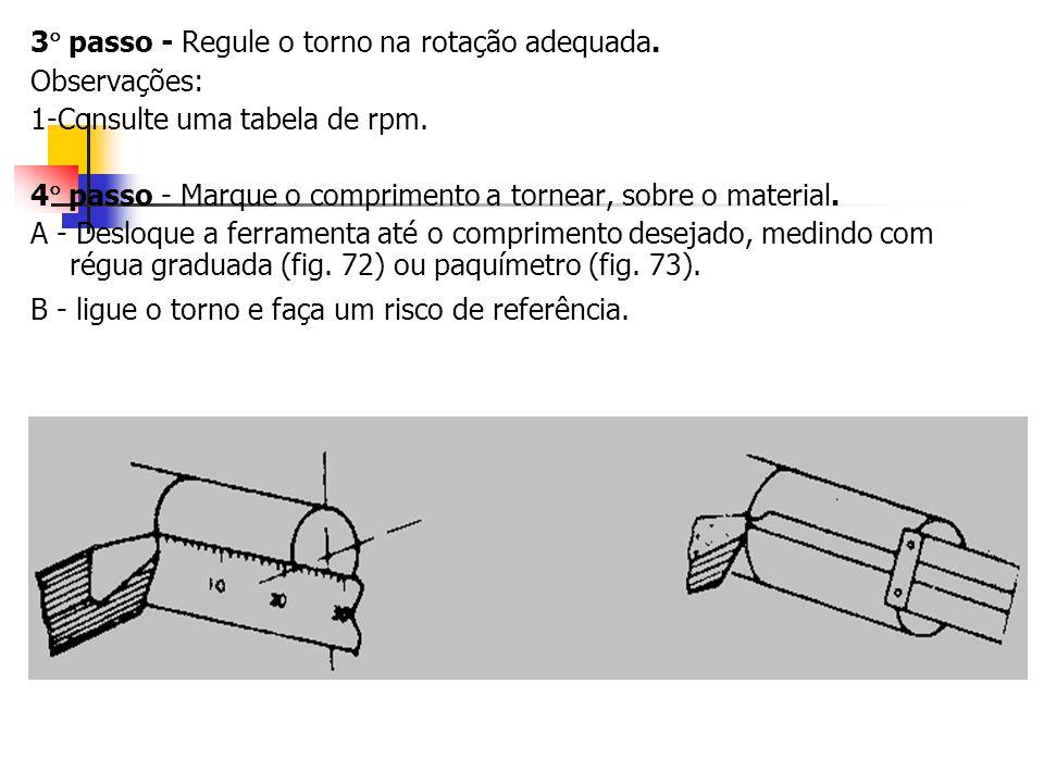 3 passo - Regule o torno na rotação adequada.