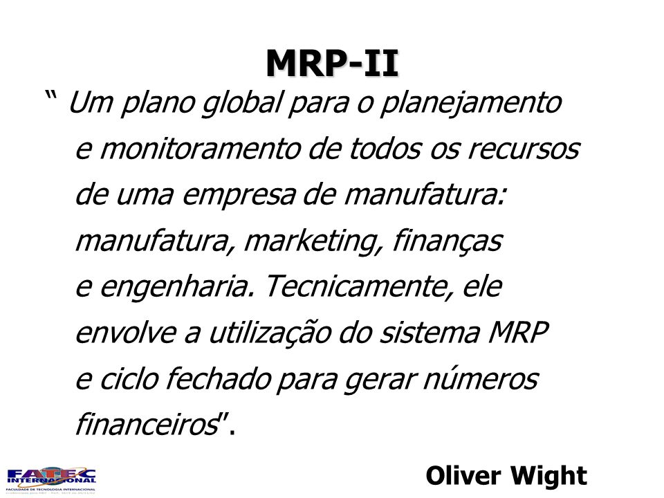 MRP-II Um plano global para o planejamento
