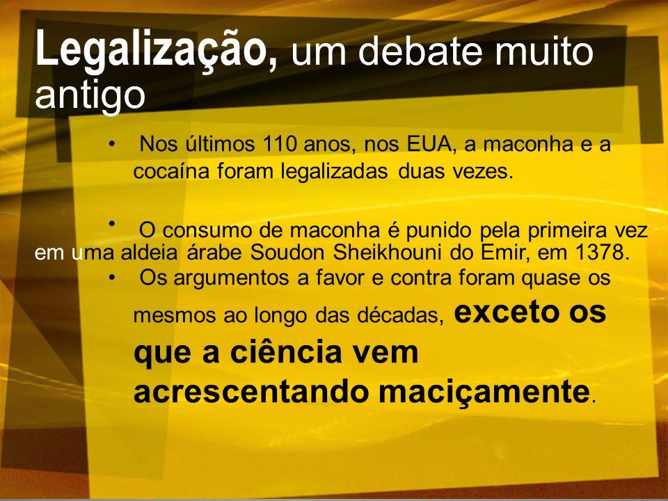 Legalização, um debate muito antigo