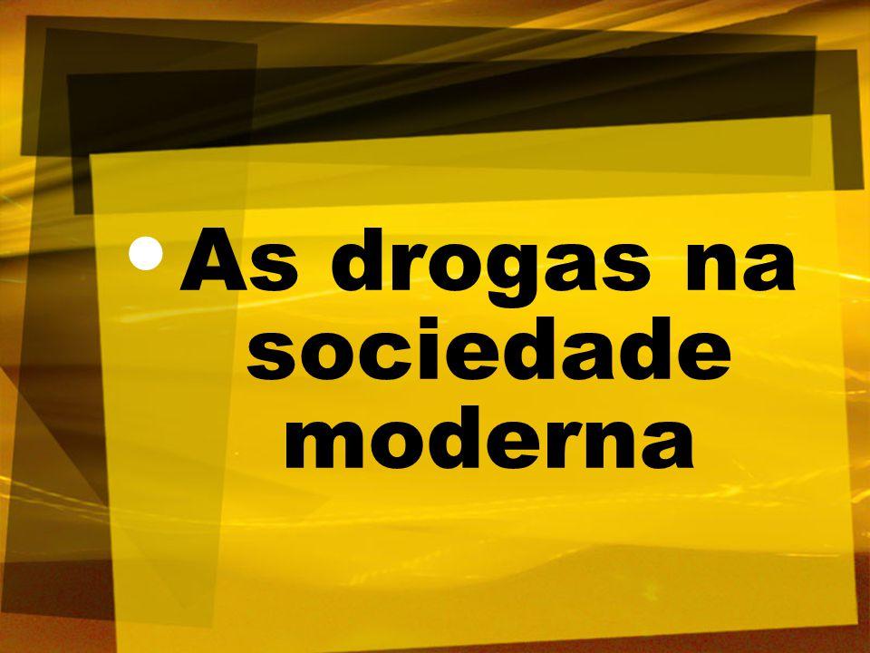 As drogas na sociedade moderna