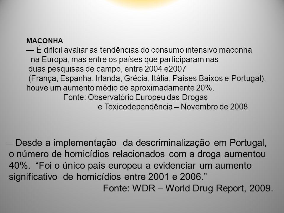 o número de homicídios relacionados com a droga aumentou