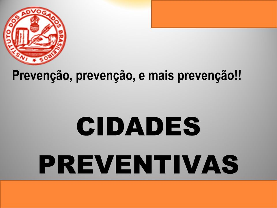 Prevenção, prevenção, e mais prevenção!!