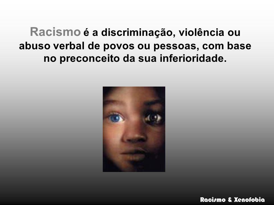 Racismo é a discriminação, violência ou abuso verbal de povos ou pessoas, com base no preconceito da sua inferioridade.