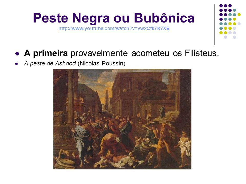 Peste Negra ou Bubônica http://www.youtube.com/watch v=vw2Cfk7K7XE