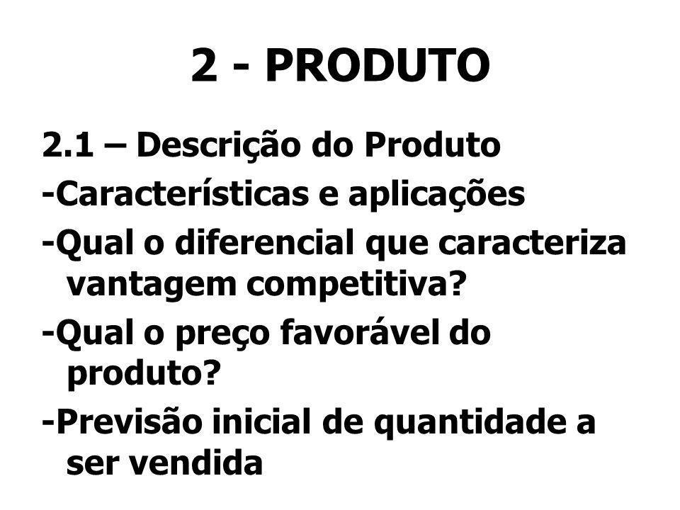 2 - PRODUTO 2.1 – Descrição do Produto -Características e aplicações