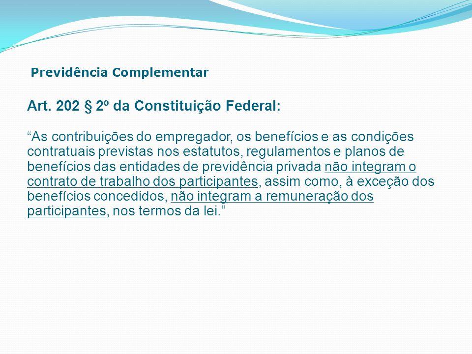 Art. 202 § 2º da Constituição Federal: