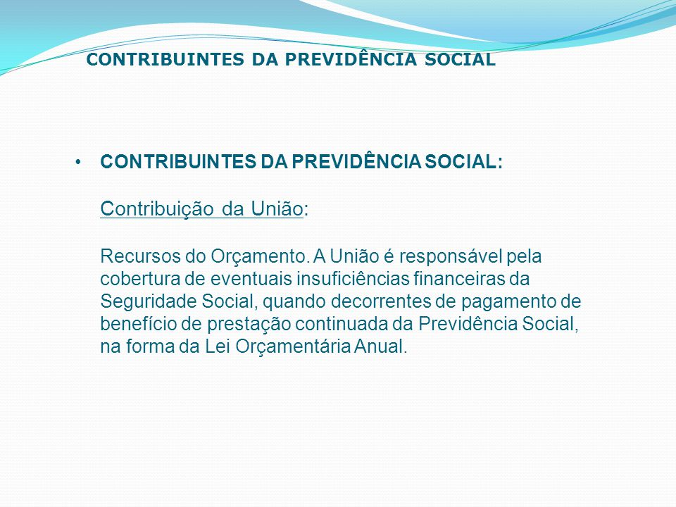 CONTRIBUINTES DA PREVIDÊNCIA SOCIAL: Contribuição da União: