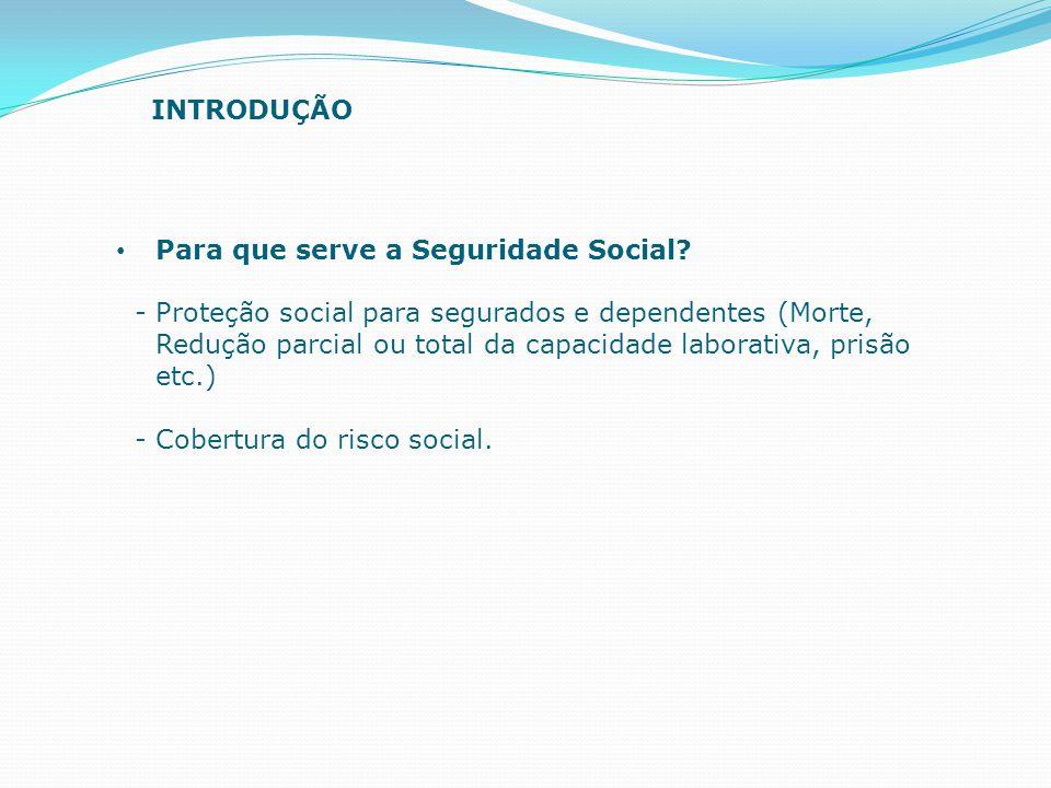 INTRODUÇÃO Para que serve a Seguridade Social