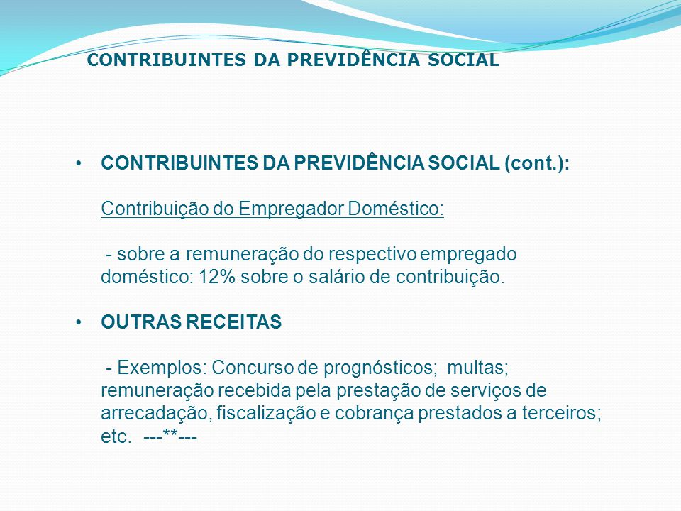 CONTRIBUINTES DA PREVIDÊNCIA SOCIAL (cont.):