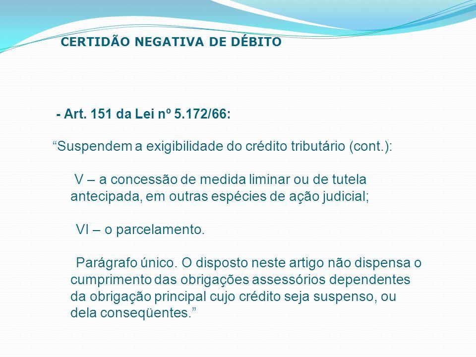 Suspendem a exigibilidade do crédito tributário (cont.):