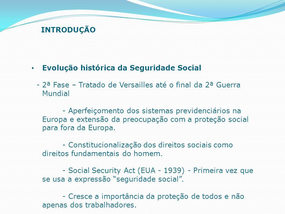 INTRODUÇÃO Evolução histórica da Seguridade Social. - 2ª Fase – Tratado de Versailles até o final da 2ª Guerra Mundial.