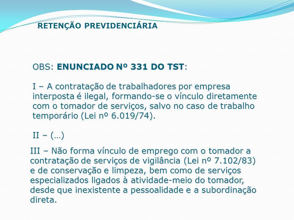 OBS: ENUNCIADO Nº 331 DO TST: