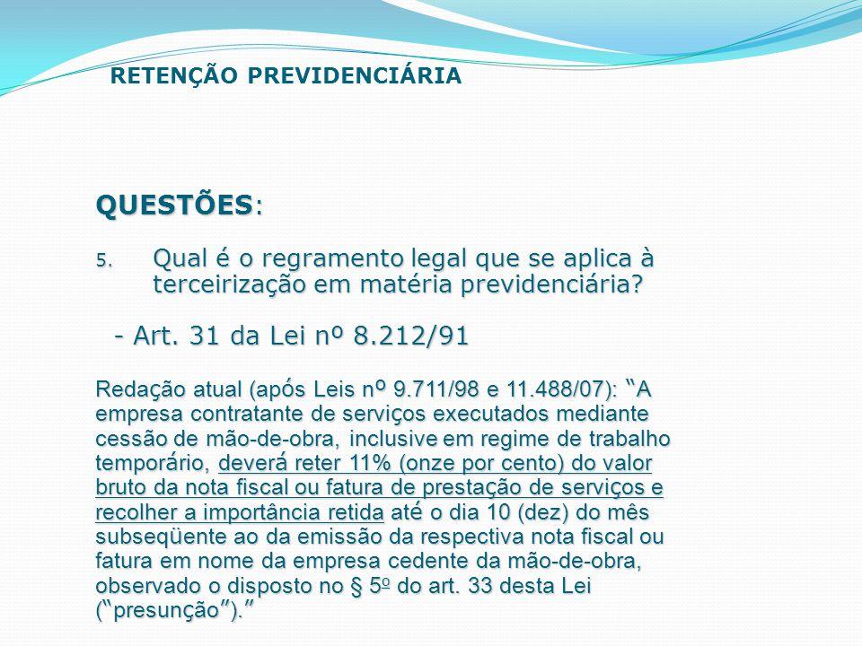 QUESTÕES: - Art. 31 da Lei nº 8.212/91