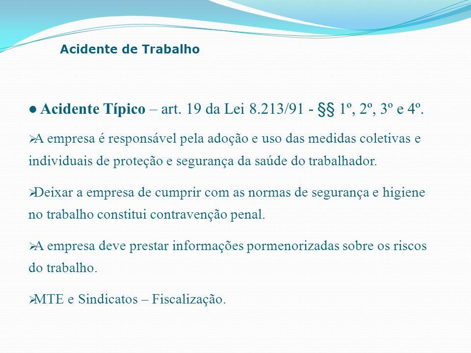 Acidente Típico – art. 19 da Lei 8.213/91 - §§ 1º, 2º, 3º e 4º.