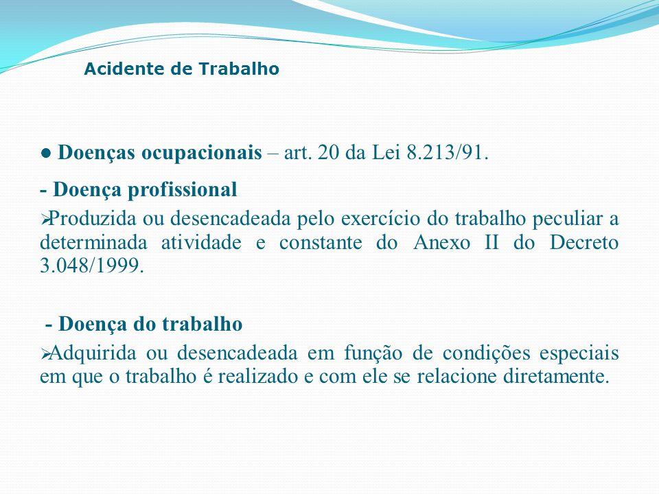 Doenças ocupacionais – art. 20 da Lei 8.213/91. - Doença profissional